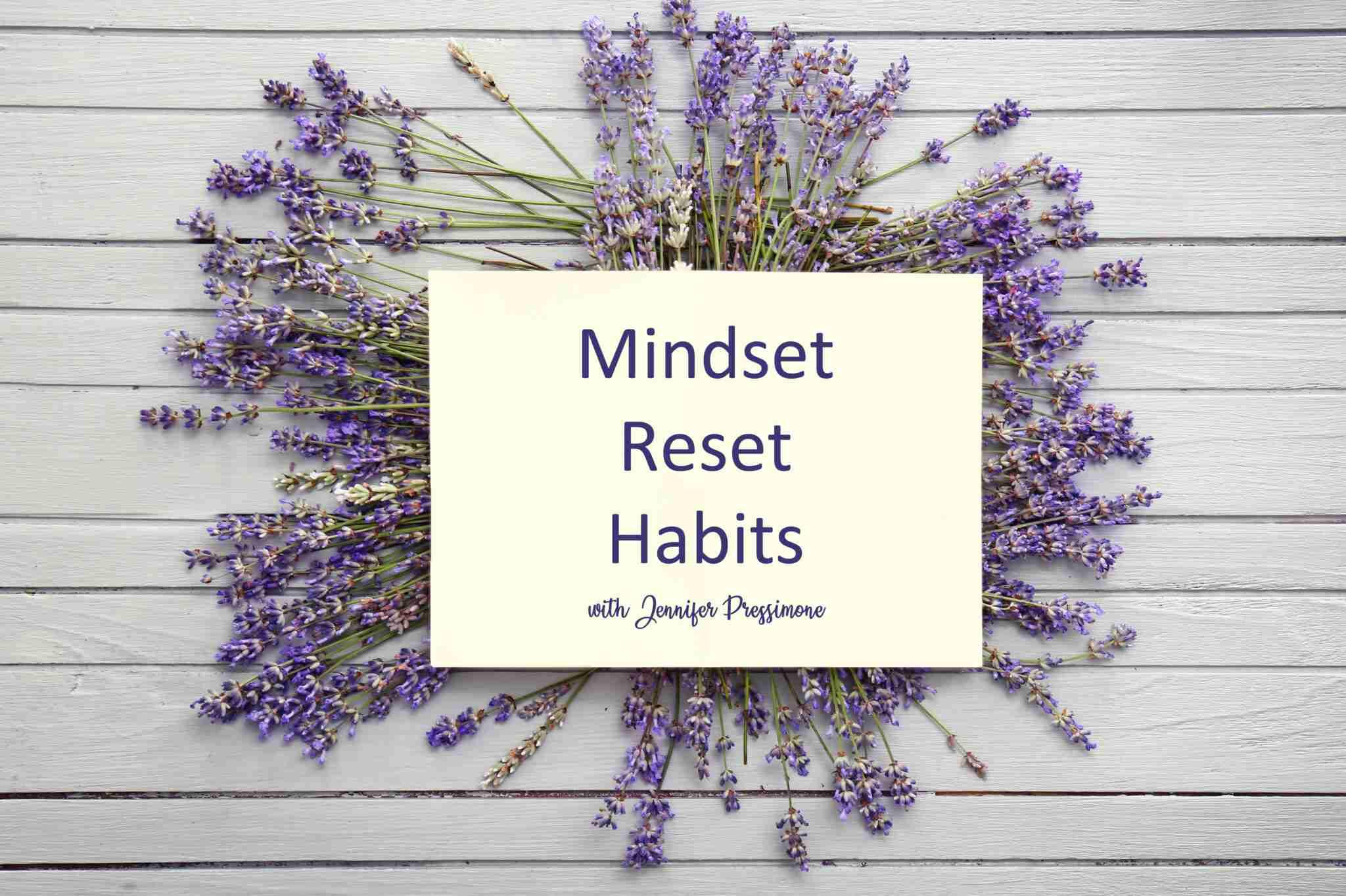 Mindset Reset Habits