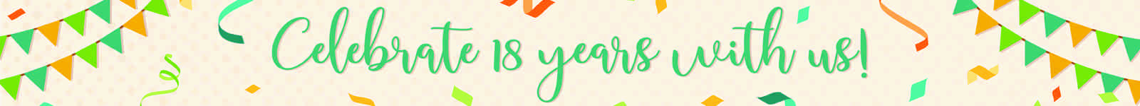 Celebrate 18 years with us