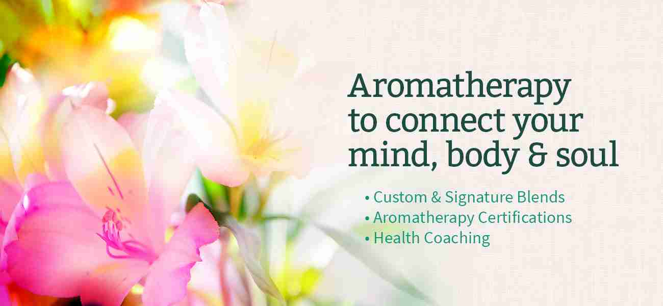 Aromatherapy for mind, body and soul